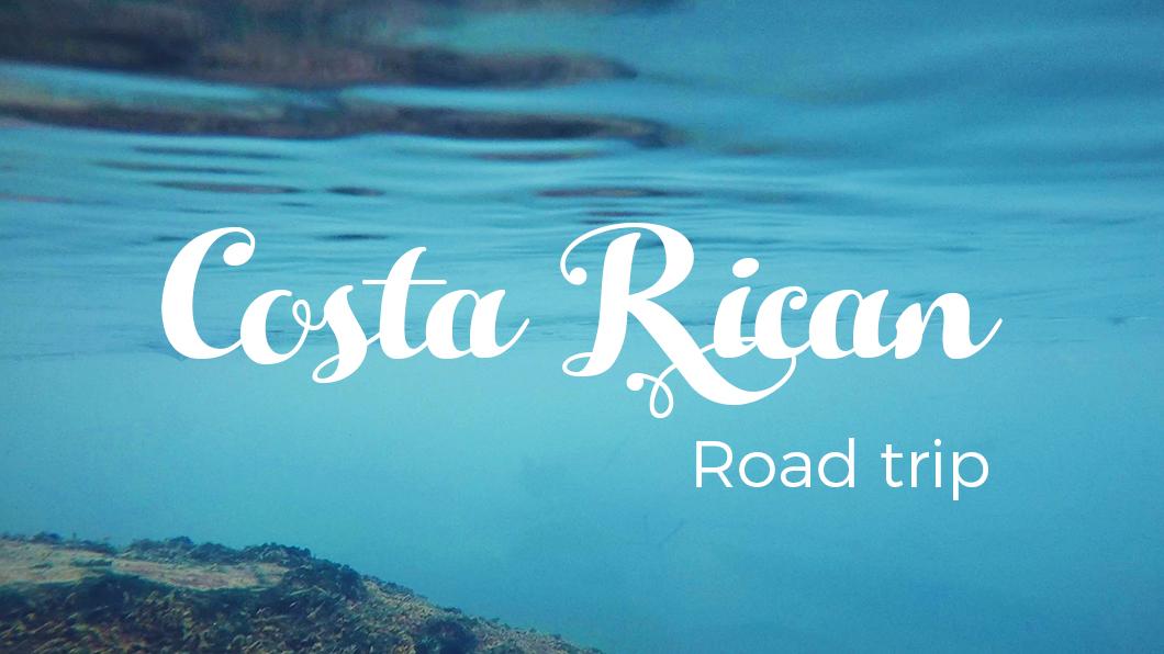 my costa rican road trip